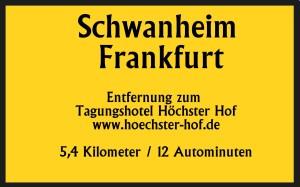 Schwanheim 5,4 km 12 Autominuten bis Tagungshotel Höchster Hof